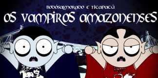 Bodósalmorado e Ticapacú - oS vampiroS amazonenseS