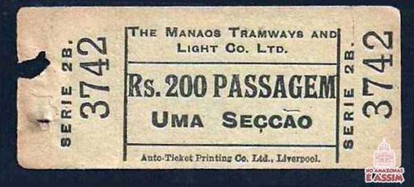 "Bilhete Manaos Tramway A fotografia acima é de um bilhete de passagem de bonde de Manaus, no valor de 200 Réis, série 2B nº 3742, pertencente a empresa ""The Manaos Tramways And Light Co. Ltd"", o documento foi emitido pela ""Auto-Ticket Printing Co. Ltd., Liverpool""."