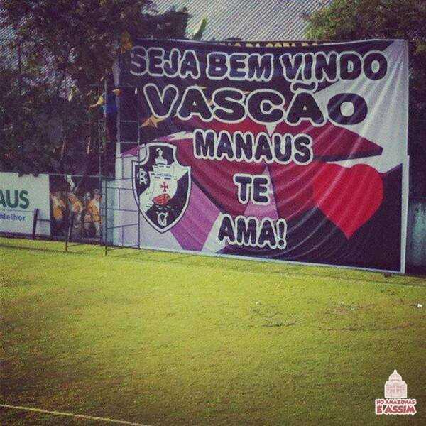 Seja Bem vindo VASCÃO, Manaus te ama!