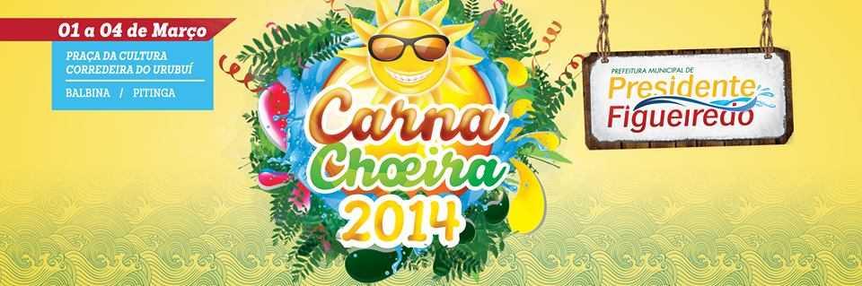 Carnachoeira 2014 – Presidente Figueiredo O Carnaval da família na 'Terra das Cachoeiras'