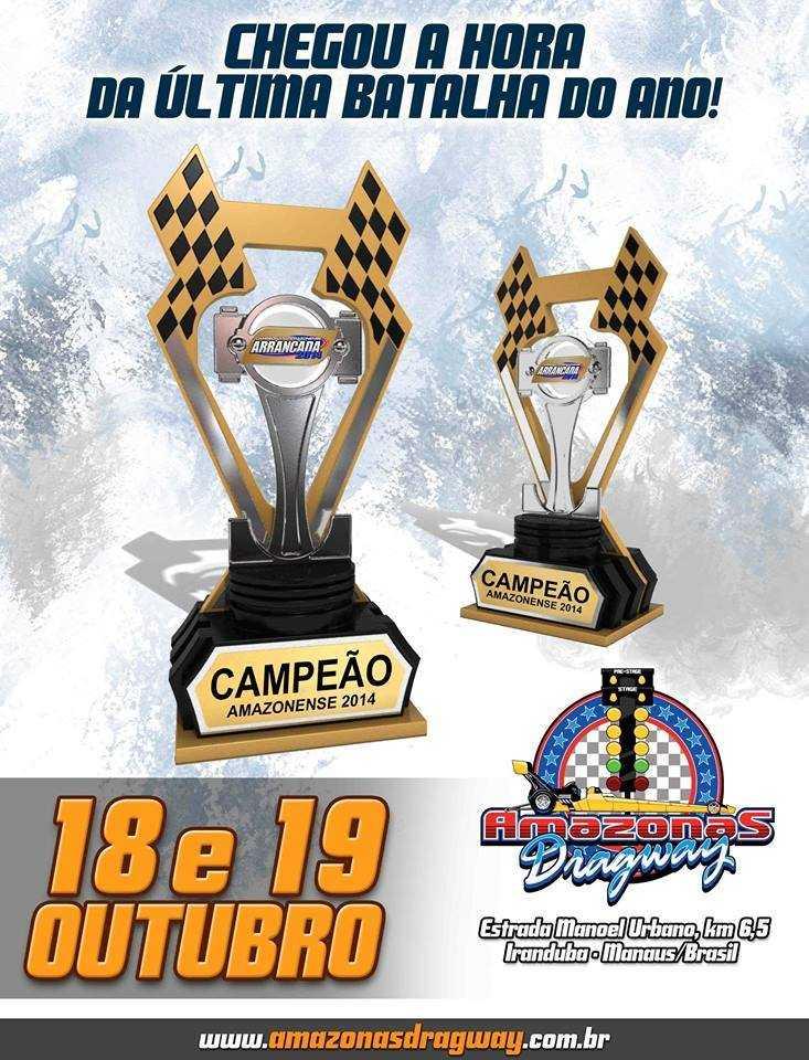 QUINTA E ÚLTIMA ETAPA Campeonato Amazonense de Arrancada 2014