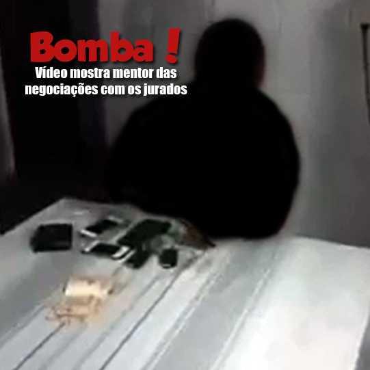 Bomba! Vídeo mostra mentor das negociações com os jurados