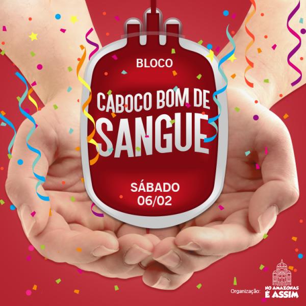 """No Amazonas é Assim promove o bloco """"Caboco Bom de Sangue"""" para doação de sangue no Carnaval"""