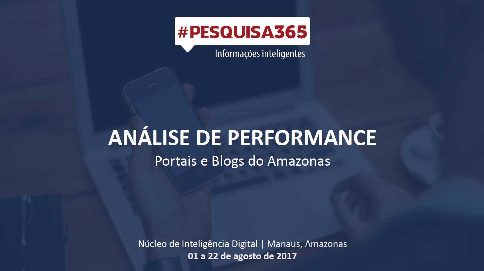 Análise de Performance: Portais e Blogs do Amazonas / Fonte : #Pesquisa365