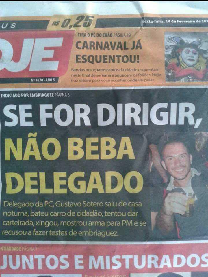 Delegado Gustavo Sotero é destaque por ser pego supostamente embriagado após briga de trânsito / Divulgação