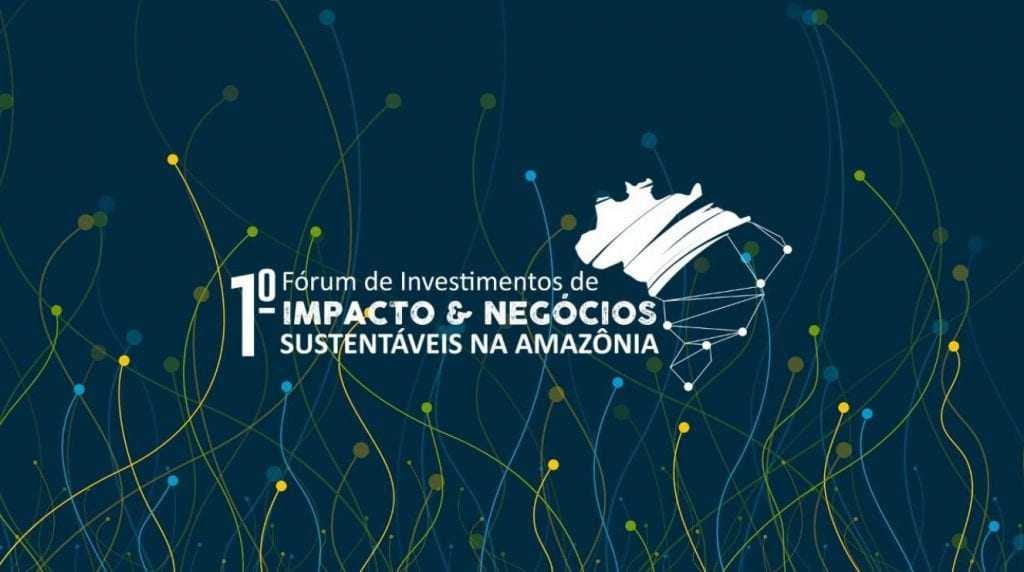 1º FIINSA - Fórum de Investimentos de Impacto na Amazônia