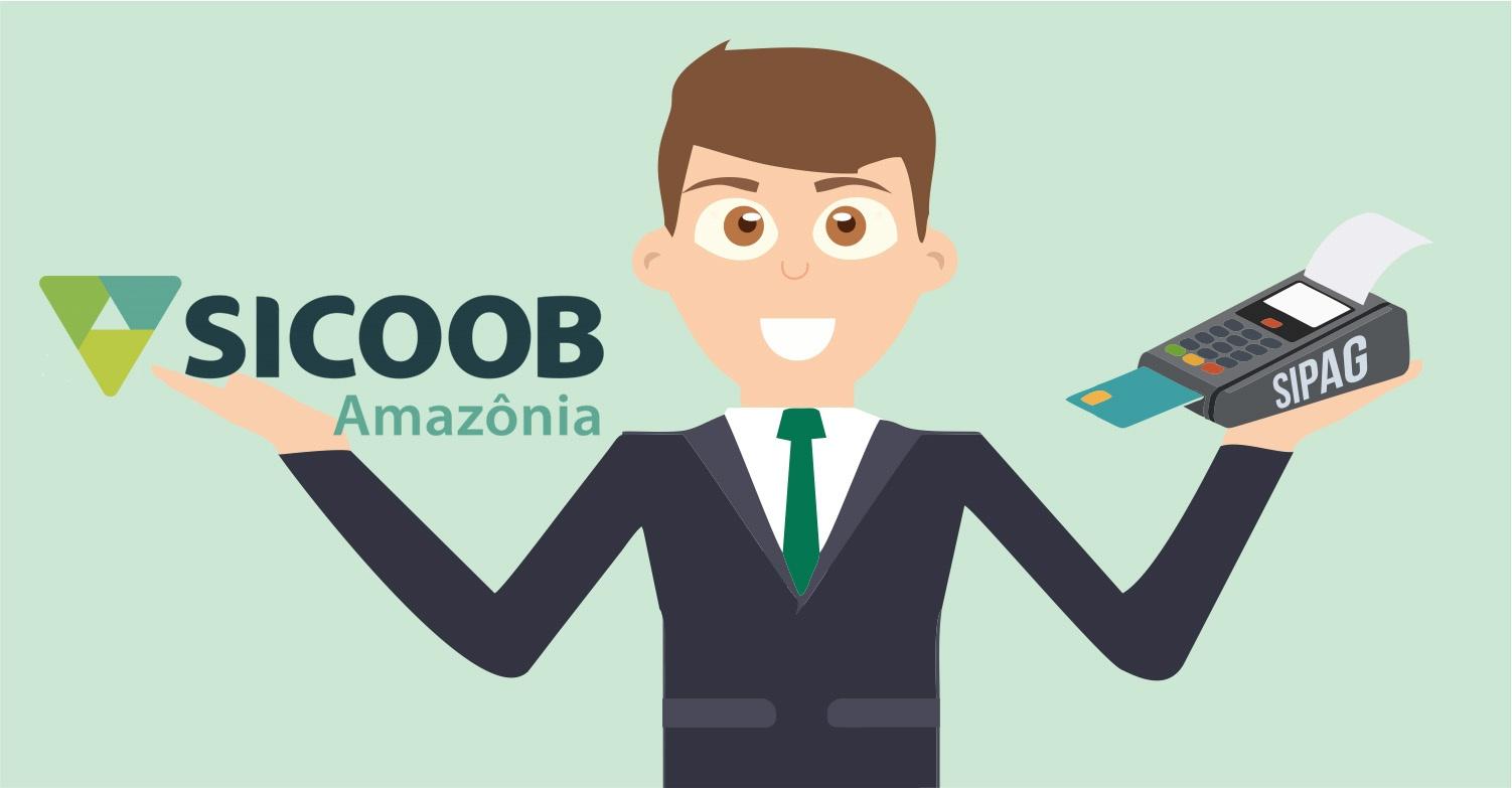 Conheça a Sipag. A maquininha de cartão do Sicoob Amazônia